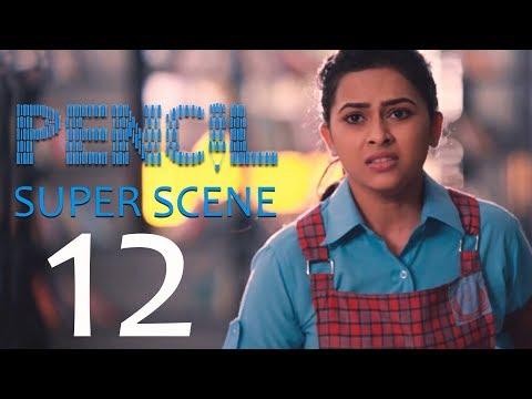 Pencil - Super Scene 12 | G. V. Prakash Kumar, Sri Divya, Shariq Hassan