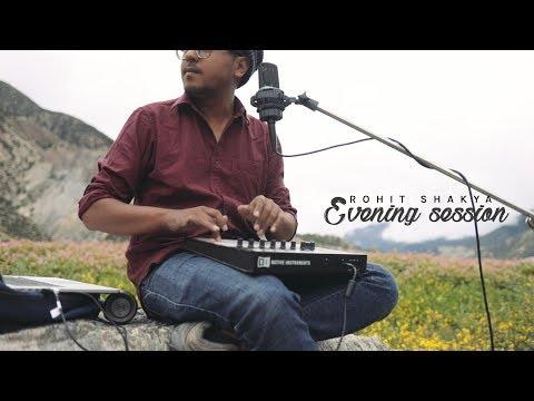 Rohit Shakya : Evening Session: Akash Muni