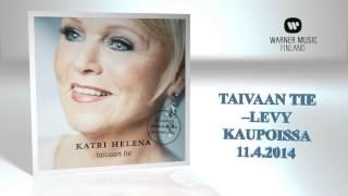 Katri Helena - Taivaan tie CD (clipit levyn kappaleista)