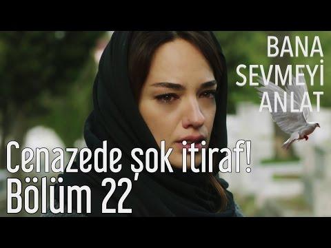 Bana Sevmeyi Anlat 22. Bölüm (Final) - Cenazede Şok İtiraf!