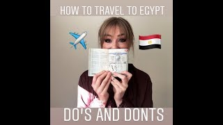 HOW TO TRAVEL TO EGYPT | TIPS FOR TRAVELING TO EGYPT | DO'S AND DON'TS