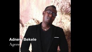 Adnew Bekele - Hagere  ሃገሬ (Amharic)