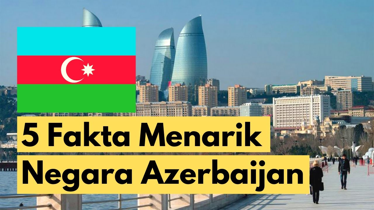 Disebut sebagai Negara Api! Inilah Fakta Menarik Negara Azerbaijan