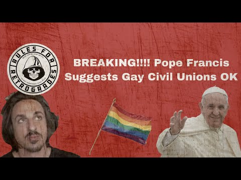 BREAKING!!! Pope Francis Suggests Gay Civil Unions OK