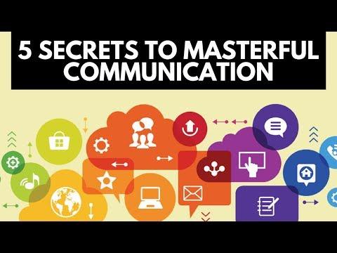 5 Secrets For Masterful Communication