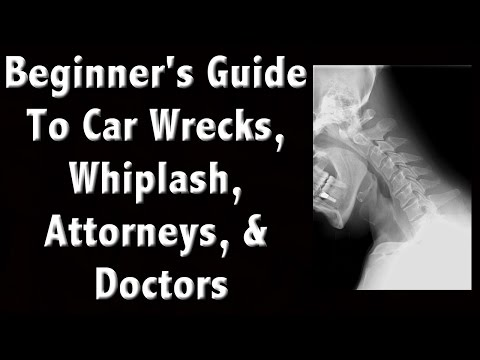 Beginner's Guide to Dealing with Whiplash, Car Accidents, Lawyers, Doctors, and More