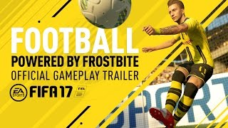Football, Powered by Frostbite - FIFA 17 Official Gameplay Trailer thumbnail