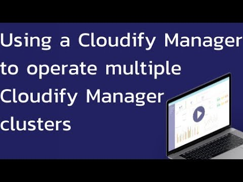 Operating Multi-Region Cloudify Manager Clusters with a Single Manager