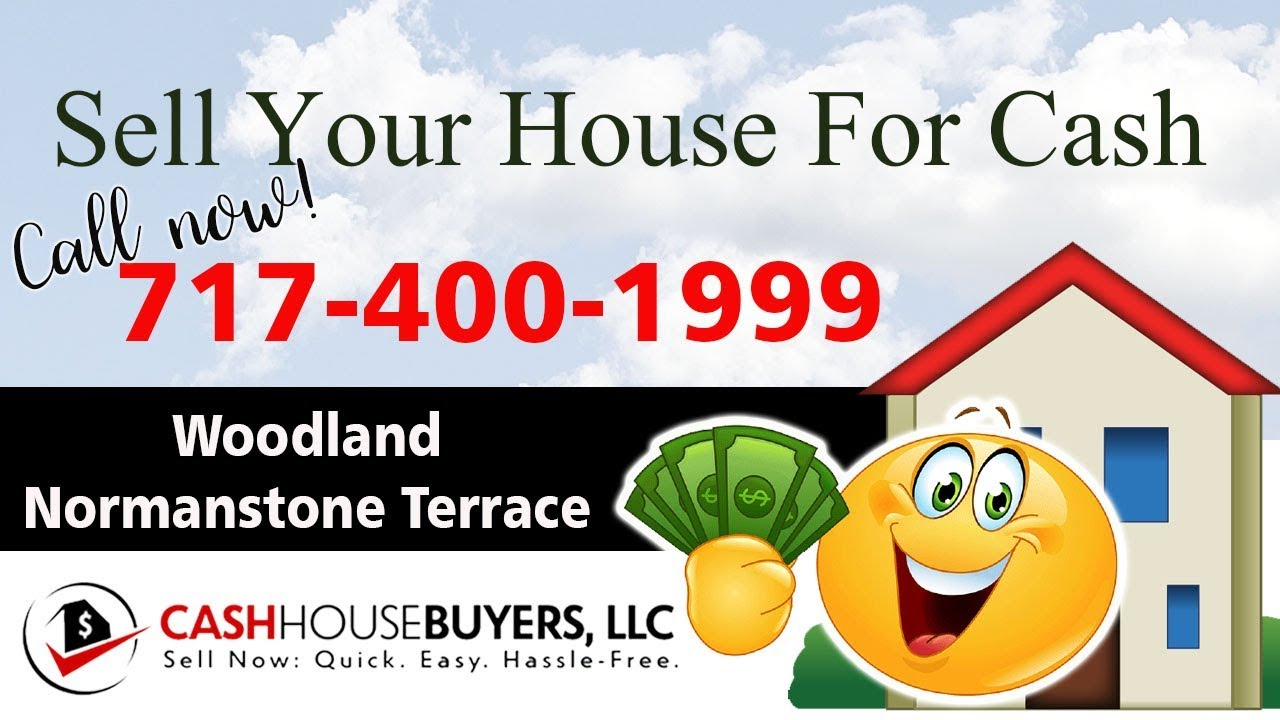 SELL YOUR HOUSE FAST FOR CASH Woodland Normanstone Terrace Washington DC   CALL 717 400 1999