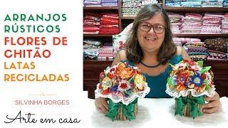 Como Fazer um Enfeite de Mesa Rústico com Flores de Chitão e Latas Recicladas