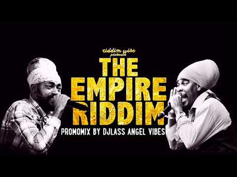 The Empire Riddim Mix (Full) Feat. Anthony B, Lutan Fyah, Jah Mason, (August Refix 2017)