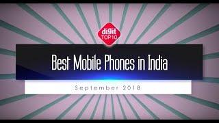 Best Mobile Phones in India (September 2018) | Digit.in