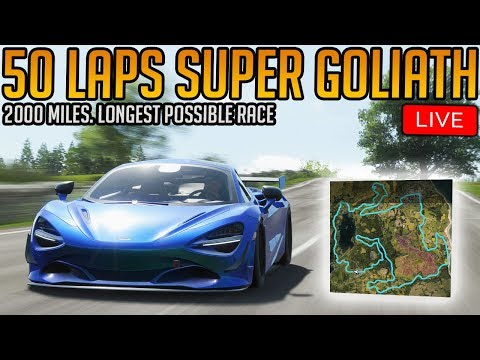 Forza Horizon 4: 50 Laps of the Super Goliath - 2000 Miles, 12+ Hours [Part 2]