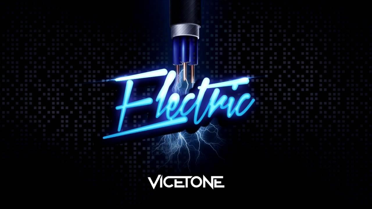 vicetone-electric-vicetoneneverdisappoints