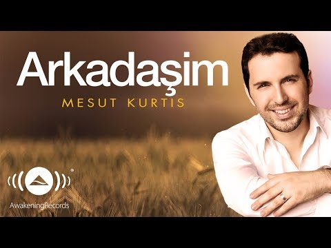 Mesut Kurtis - Arkadaşim | Official Audio