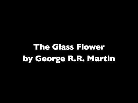 The Glass Flower by George R.R. Martin