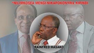 """""""Nilimkosea MZEE MENGI , Nikapokonywa Kipindi"""" - RAINFRED MASAKO"""