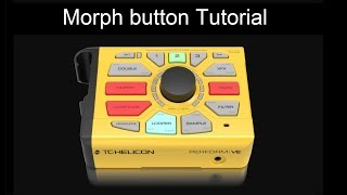 TC-Helicon Perform-VE Morph button Tutorial