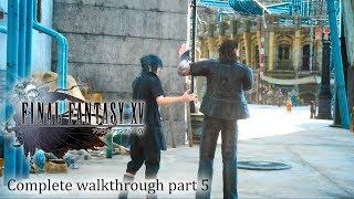 Final Fantasy XV / 15 - Full walkthrough part 5 ► 1080p 60fps - No commentary ◄