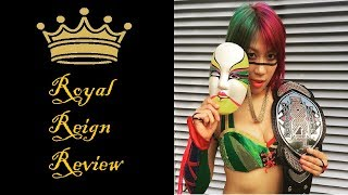Royal Reign Review Ep. 11 - Asuka 1st NXT Women's Championship Song...