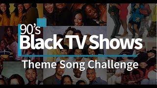 90s Black Sitcoms Theme Song Challenge