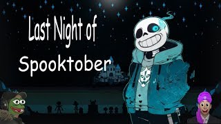 Last Night of Spooktober [SCARY]