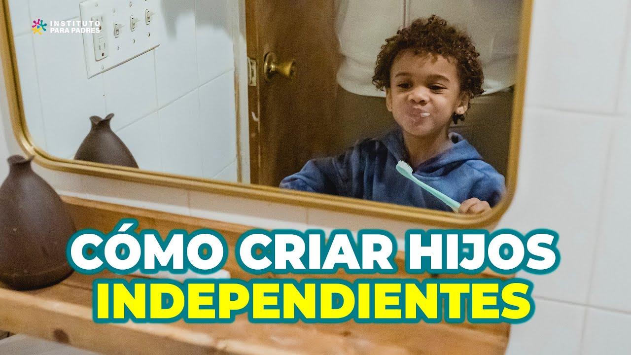 HIJOS MÁS INDEPENDIENTES Y SEGUROS: ESTRATEGIAS PARA CRIAR HIJOS INDEPENDIENTES