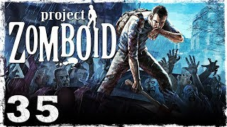 [Coop] Project Zomboid. #35: Фермер.