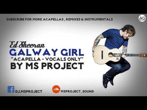 Ed Sheeran - Galway Girl (Acapella - Vocals Only) + DL