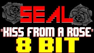 Kiss from a Rose [8 Bit Tribute to Seal] - 8 Bit Universe