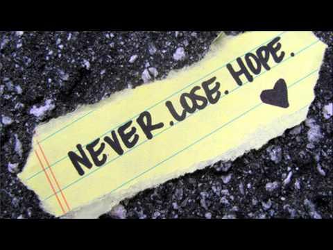 Never Lose Hope - Original Song!