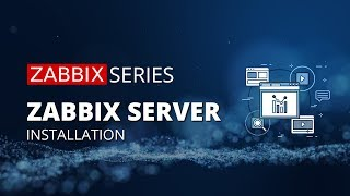 Zabbix Server Installation