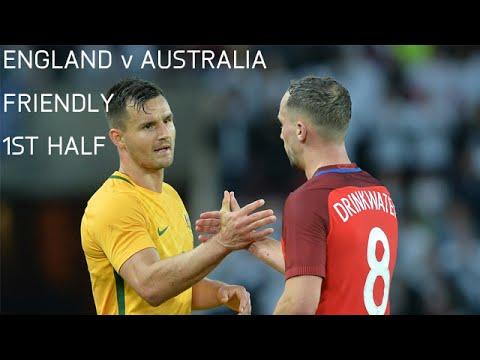 England v Australia - International Friendly - FULL 1st Half