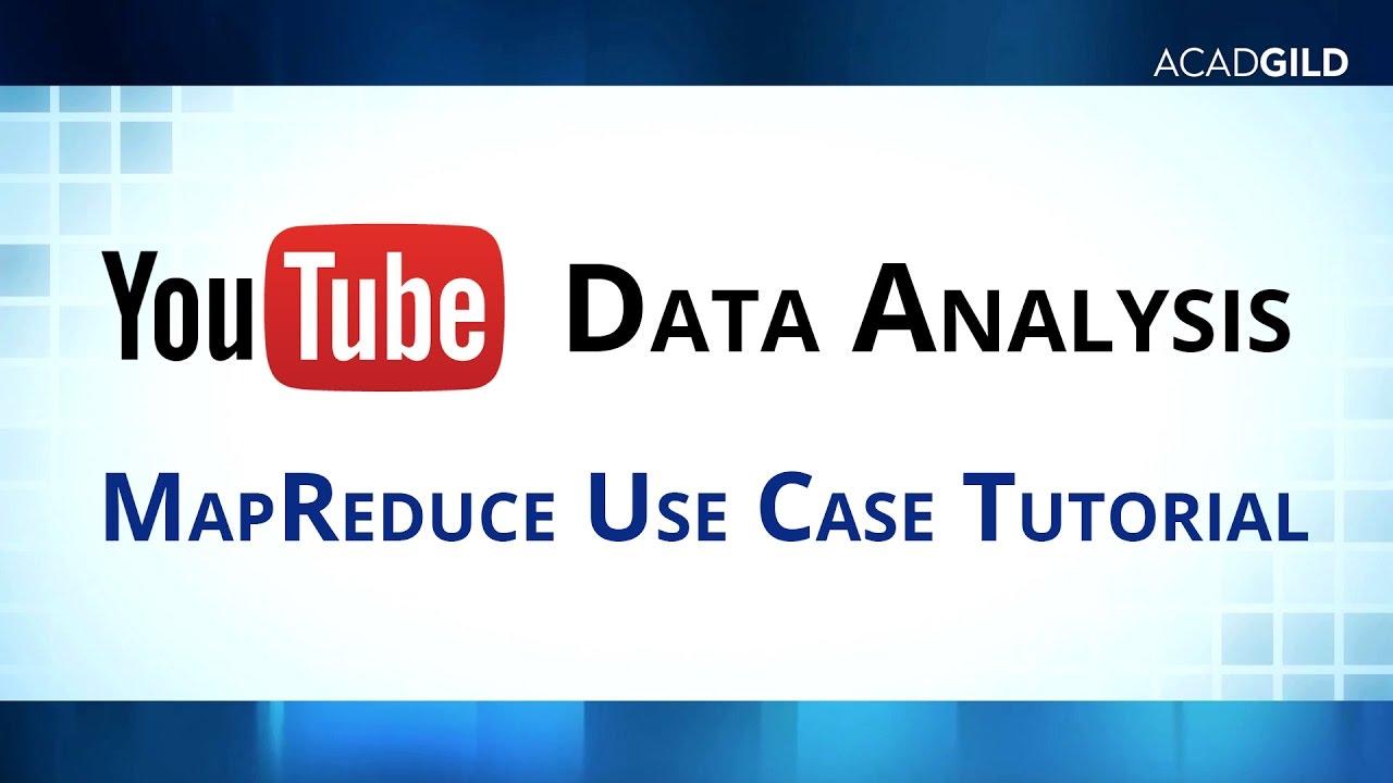 MapReduce Use Case: YouTube Data Analysis  