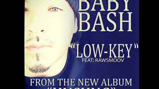 "The New Single From Baby Bash ft RawSmoov - ""Low Key"""