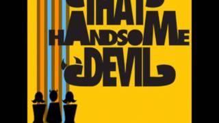That Handsome Devil - It's a Man's Man's Man's World