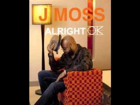 J Moss Alright Ok
