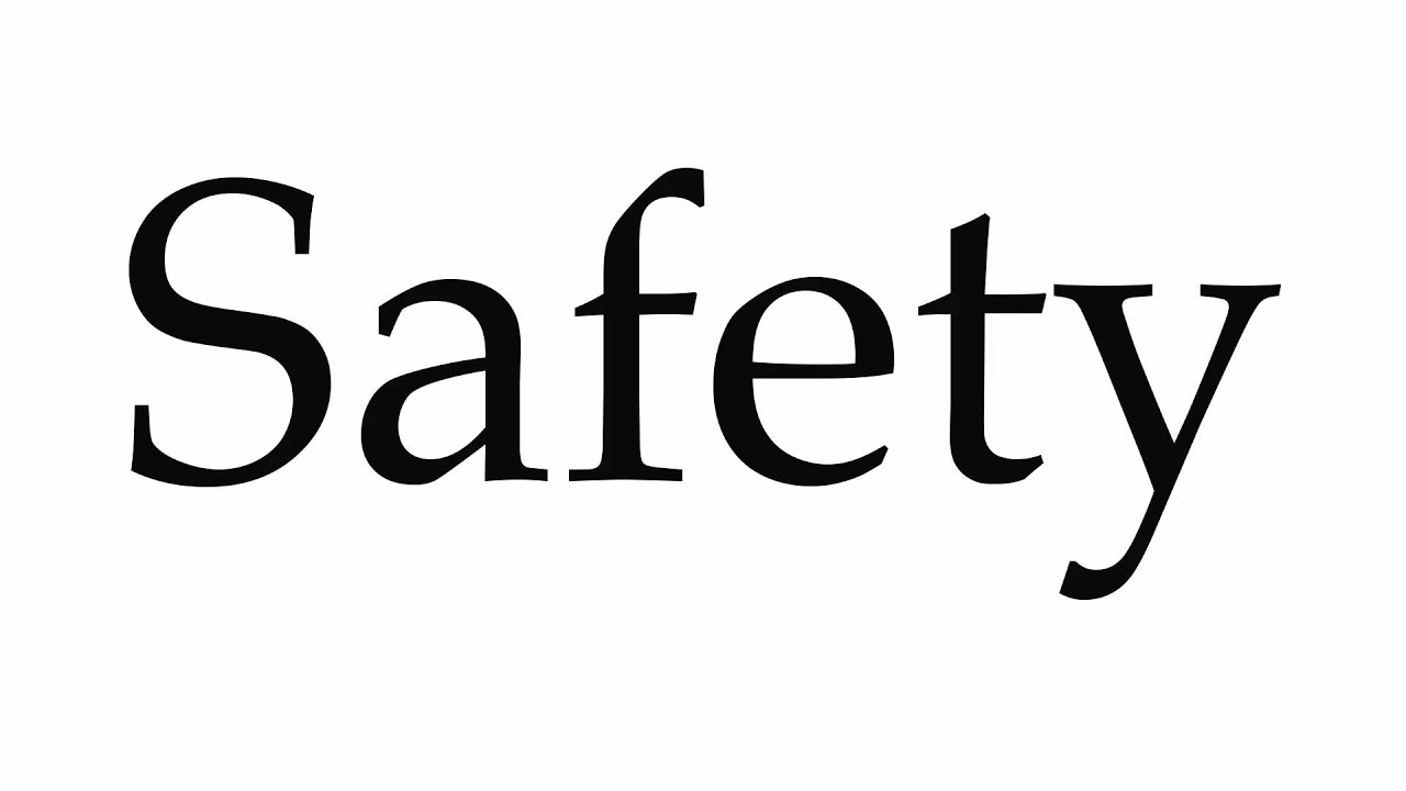 How to Pronounce Safety