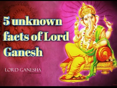 5 Unknown facts about Lord Ganesh (PART 1)