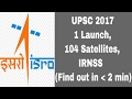 UPSC 2017-1 Launch, 104 Satellites And IRNSS (Find Out In Less Than 2 Min) 🇮🇳