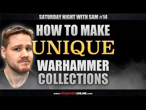 How to Make Unique Warhammer Collections- SNWS #14