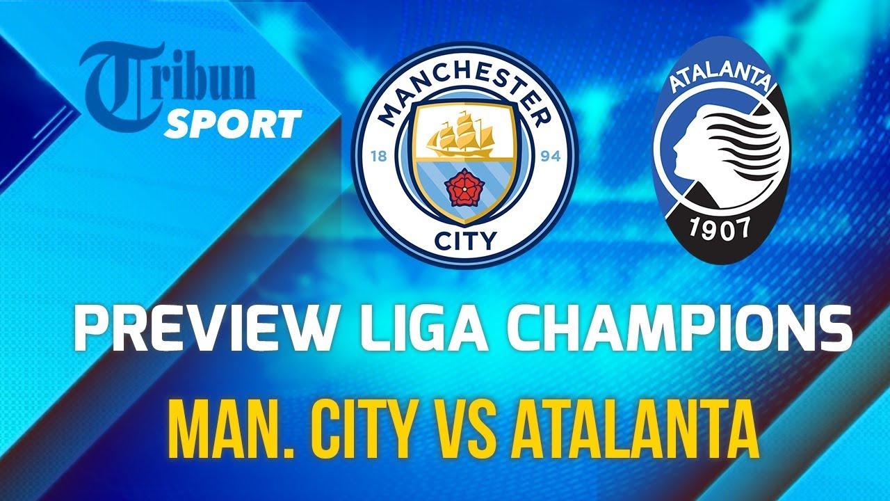 Preview Liga Champions Manchester City Vs Atalanta Youtube