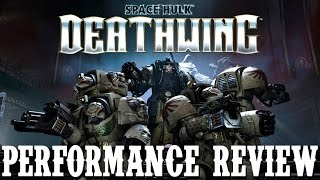 Space Hulk: Deathwing Performance Review