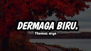 Download Mp3 Thomas Arya ~ Dermaga Biru  Lirik