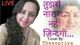 Tujhse Naraz Nahi Zindagi  Lata Mangeshker Hit old song   LIVE Cover thesupriya