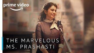 The Marvelous Ms. Prashasti Singh | Amazon Prime Video India