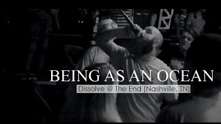 Being As An Ocean - Dissolve (Live @ The End, Nashville, TN 09.25.16)