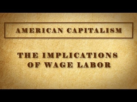The Implications of Wage Labor