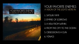 Your Favorite Enemies - A Vision Of The Lights We're In (full album)