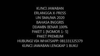 KUNCI JAWABAN ERLANGGA X-PRESS UN 2020 SMA / MA BAHASA INGGRIS PAKET 1 NOMOR 1-5 DIJAMIN BENAR 100%